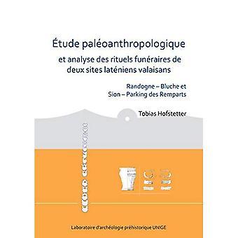 Etude paleoanthropologique et analyse des rituels funeraires de deux sites lateniens valaisans: Randogne - Bluche et Sion - Parking des Remparts