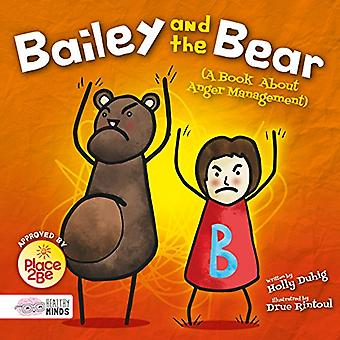 Bailey and the Bear (A Book About Anger Management) (Healthy Minds)