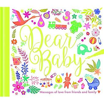 Dear Baby: Messages of love from friends and family (My Baby and Me)