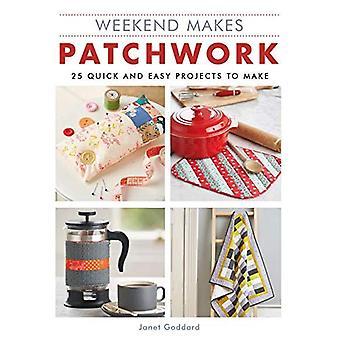 Weekend maakt: Patchwork: 25 snel en eenvoudig projecten maken (Weekend maakt)