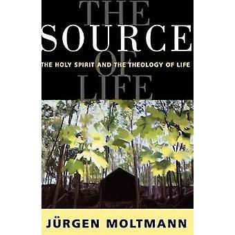 Livets källa den Helige Anden och teologin av liv av Moltmann & Jrgen