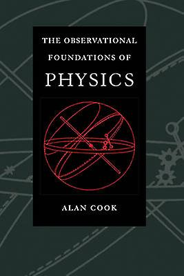 Observational Foundations of Physics by Cook & Alan H.