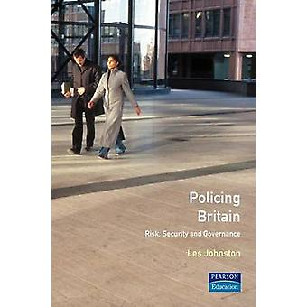 Policing Britain Risk Security and Governance by Johnston & Les