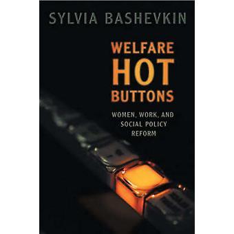 Hot Buttons Frauen Wohlfahrtspflege und Sozialpolitik zu reformieren, indem Bashevkin & Sylvia B.