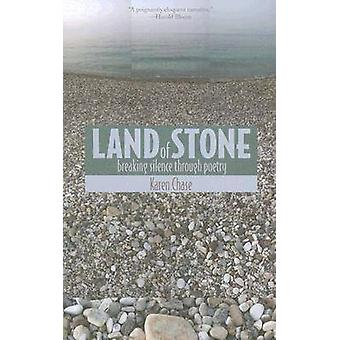 Land of Stone Breaking Silence Through Poetry by Chase & Karen