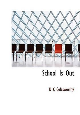 School Is Out by Colesworthy & D C