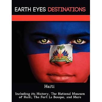 Haiti, incluindo sua história The Nacional Museu de Haiti The Fort La bouquet e mais por Browning & Renee