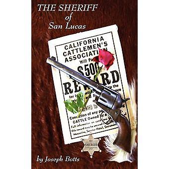 The Sheriff of San Lucas by Botts & Joseph