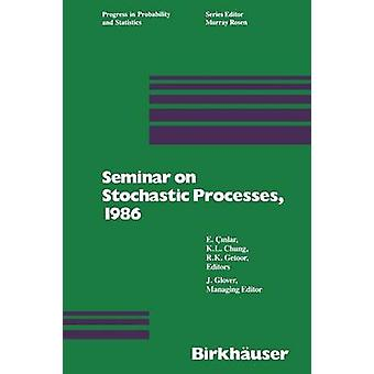 Seminar on Stochastic Processes 1986 by Glover