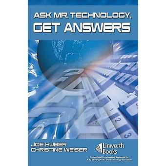 Ask Mr. Technology Get Answers by Huber & Joe