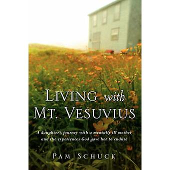 Living With Mt. Vesuvius by Schuck & Pam