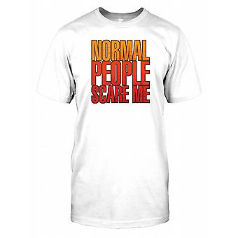 Normal People Scare Me - Funny Quote Mens T Shirt
