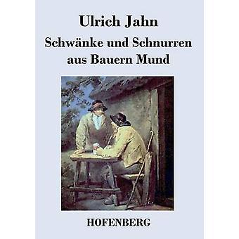 Schwnke und Schnurren aus Bauern Mund by Ulrich Jahn