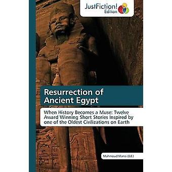 Resurrection of Ancient Egypt by Mansi Mahmoud