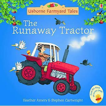 Runaway ciągnika (nowe wydanie) przez Heather Amery - Stephen Cartwrig