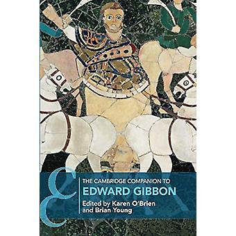 The Cambridge Companion to Edward Gibbon by The Cambridge Companion t