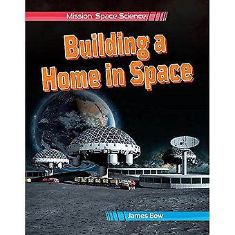 Building a Home in Space (Mission: Space Science)