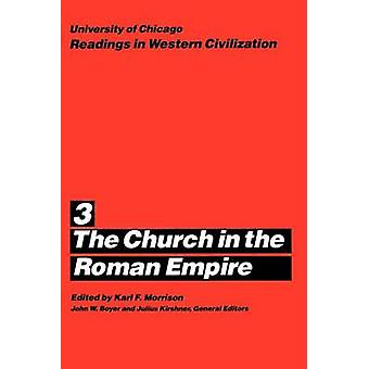 Church in the Roman Empire - 3 by Karl F. Morrison - 9780226069395 Book