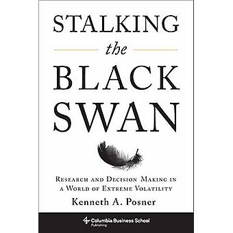 Stalking the Black Swan - Research and Decision-Making in a World of E