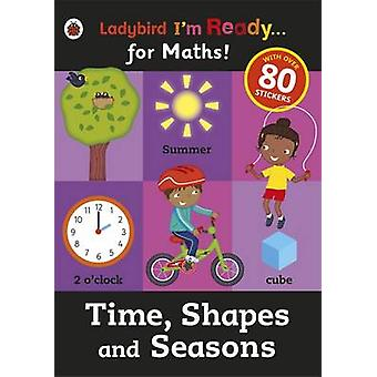 Time - Shapes and Seasons - Ladybird I'm Ready for Maths Sticker Workb