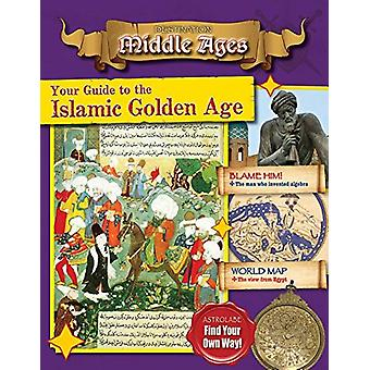 Your Guide to the Islamic Golden Age by Tim Cooke - 9780778729990 Book