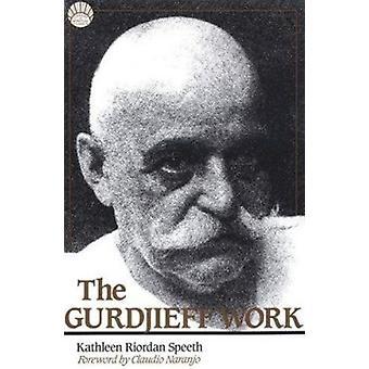The Gurdjieff Work (2nd Revised edition) by Kathleen Riordan Speeth -