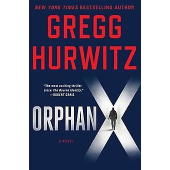 Orphan X by Gregg Hurwitz - 9781250067845 Book