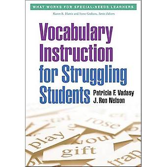 Vocabulary Instruction for Struggling Students by Patricia F. Vadasy