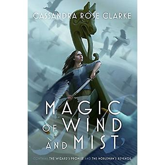 Magic of Wind and Mist - The Wizard's Promise; The Nobleman's Revenge