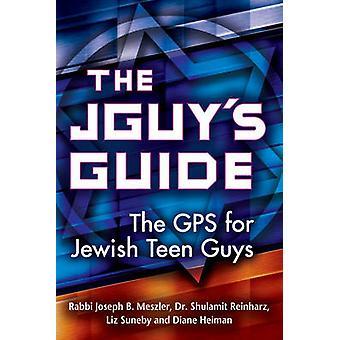 Jguy's Guide - The GPS for Jewish Teen Guys by Joseph B. Meszler - Shu