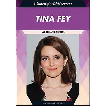 Tina Fey - Writer and Actress by Janet Hubbard-Brown - 9781604137095 B