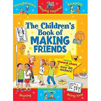 The Children's Book of Making Friends by Sophie Giles - 9781782701293