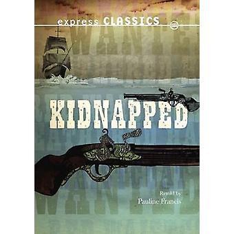 Kidnapped by Robert Louis Stevenson - Pauline Francis - 9781783220656