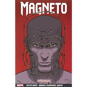 Magneto - Volume 1 - Infamous by Cullen Bunn - Paolo Rivera - Gabriel H