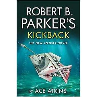 Robert B. Parker's Kickback by Ace Atkins - Robert B. Parker - 978184