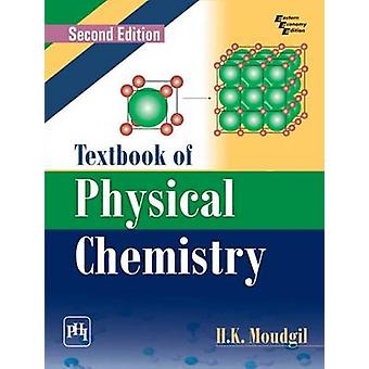 Textbook of Physical Chemistry (2nd Revised edition) by H. K. Moudgil
