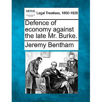Defence of Economy Against the Late Mr. Burke. by Jeremy Bentham - 97