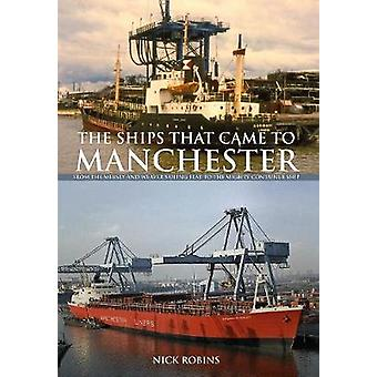 The Ships That Came to Manchester - From the Mersey and Weaver Sailing