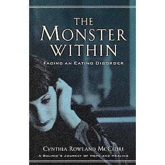 The Monster within - Facing an Eating Disorder by Cynthia Rowland McCl
