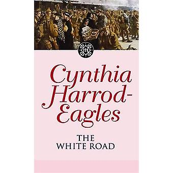 The White Road 9780751533453 by Cynthia HarrodEagles