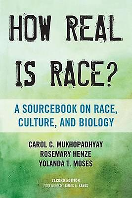 How Real is Race by voitureol C. Mukhopadhyay & Rosemary C. Henze & Yolanda T. Moses