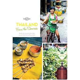 From the Source - Thailand: Thailand's Most Authentic Recipes From the People That Know Them Best (Lonely Planet from the Source) (Hardcover) by Lonely Planet