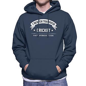 Ich sehe zu viel Cricket sagte niemand jemals die Männer Kapuzen-Sweatshirt