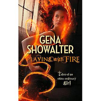 Playing with Fire by Gena Showalter - 9780778304579 Book