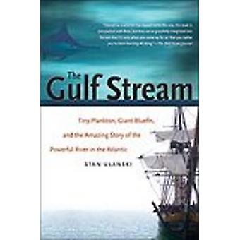 The Gulf Stream - Tiny Plankton - Giant Bluefin and the Amazing Story