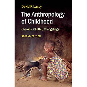 The Anthropology of Childhood - Cherubs - Chattel - Changelings (2nd R