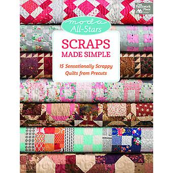 Scraps Made Simple - 15 Sensationally Scrappy Quilts from Precuts by L