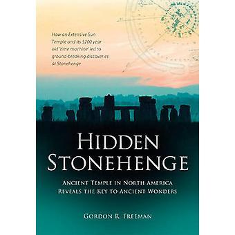 Dolda Stonehenge - ett tempel i Nordamerika avslöjar nyckeln till Ancie