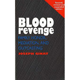 Blood Revenge - Family Honor - Mediation and Outcasting (2nd Revised e