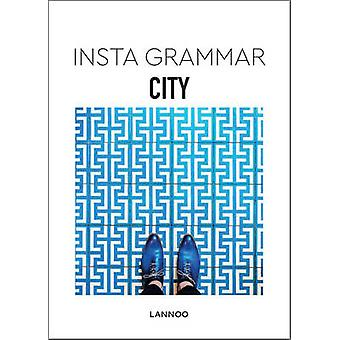 Insta Grammar - City by Irene Schampaert - 9789401436915 Book